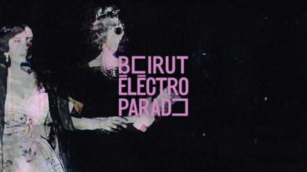BEIRUT ELECTRO PARADE