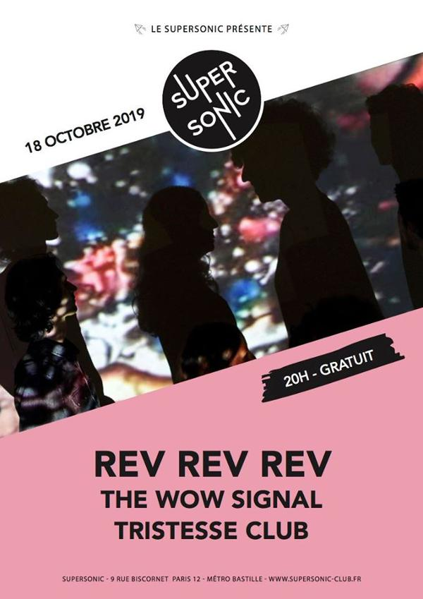 Rev Rev Rev • The Wow Signal • Tristesse Club / Supersonic