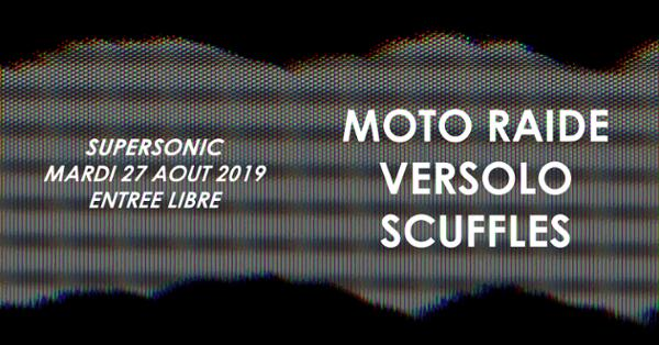 Moto Raide • Versolo • Scuffles / Supersonic (Free entry)