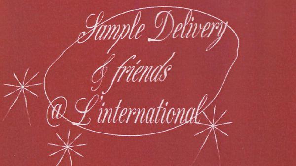 Sample Delivery & friends à L'international