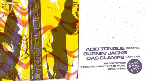 Acid Tongue • Burnin' Jacks • Das Clamps / Supersonic (Free)