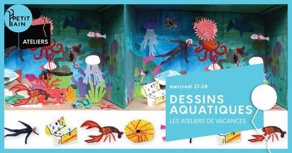 Ateliers de Vacances : Dessins Aquatiques   21/08 - Jeune Public