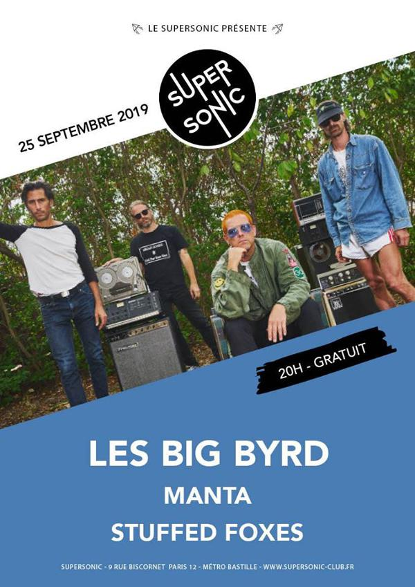 Les Big Byrd • Manta • Stuffed Foxes / Supersonic (Free entry)