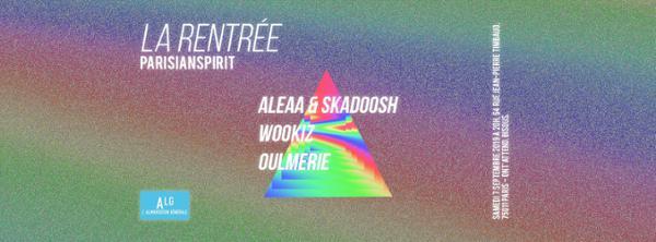 LA RENTRÉE : WOOKIZ - OULMERIE - ALEAA & SKADOOSH