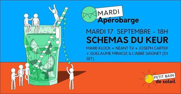 Apérobarge, Schémas du Keur invite : Marie Klock / Néant TV / Joseph Carter + DJs