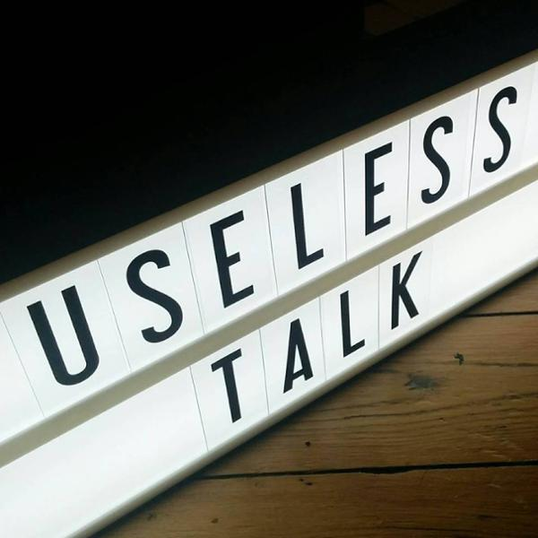 Useless Talk