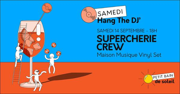HANG THE DJ : SUPERCHERIE CREW