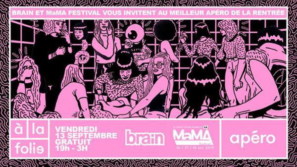 Brain et MaMA Fest. présentent le meilleur apéro de la rentrée
