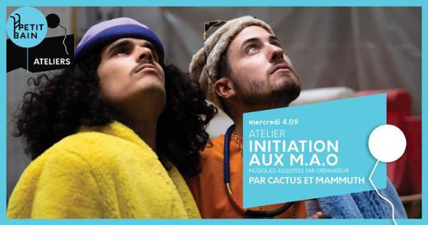 ATELIERS DE VACANCES : INITIATION AUX M.A.O PAR CACTUS ET MAMMUTH