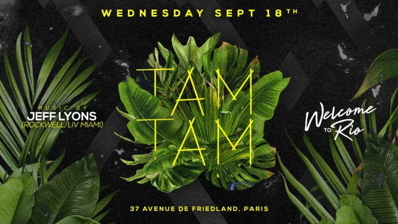 Wednesday, September 18th x TAM TAM x Welcome to Rio