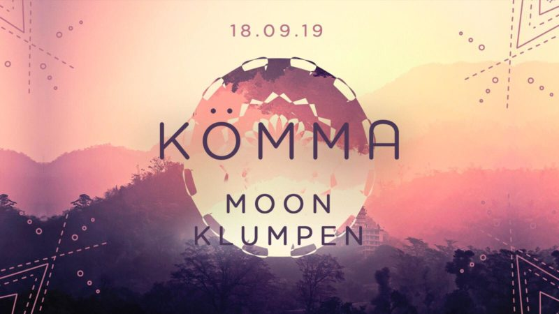 KÖMMA Paris w/ Moon + Klumpen