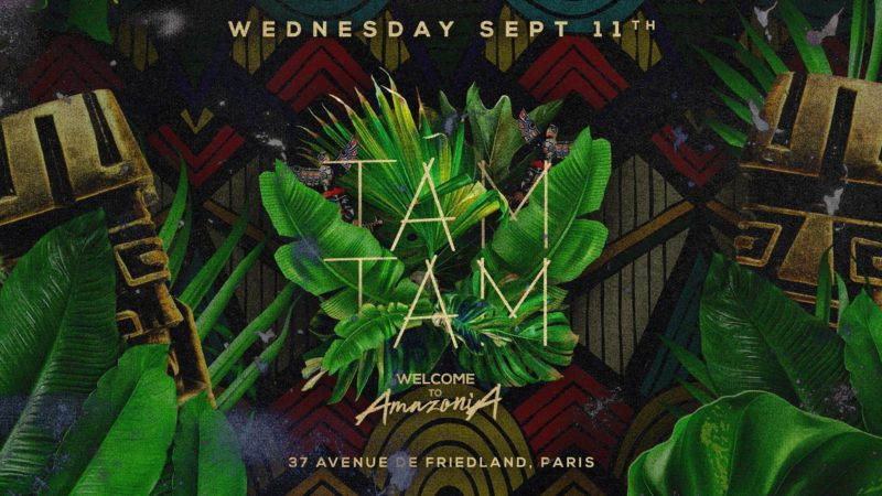 Wednesday, September 11th x TAM TAM x Welcome to Amazonia