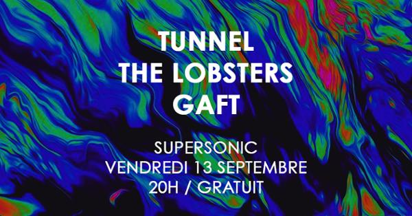 Tunnel • The Lobsters • Gaft / Supersonic (Free)