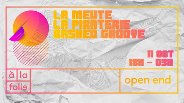 LA MEUTE invite : Bashed Groove & La Piraterie