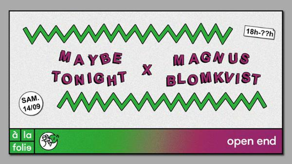 Maybe Tonight x Magnus Blomkvist
