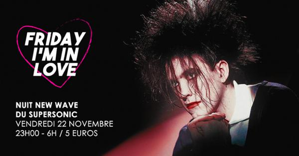 Friday I'm In Love #3 / New Wave Party du Supersonic