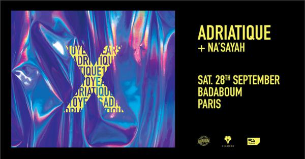 Adriatique presents: X at Badaboum