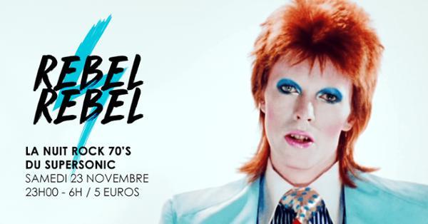 Rebel Rebel #10 / La Nuit Rock 70's du Supersonic