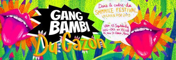 Gang Bambi du Gazon + Smmmile Vegan Pop Festival - Le Klub