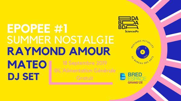 Epopée #1 Summer Nostalgie : Raymond Amour * MATEO * Félix (Set)