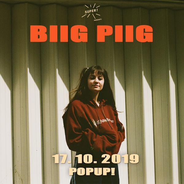 BIIG PIIG // 17.10.19 // POPUP!