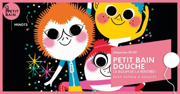 Petit Bain Douche – La Boum de rentrée !