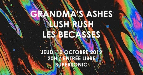 Grandma's Ashes • Lush rush • Les Bécasses / Supersonic - Free