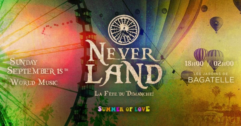 Dimanche 15 Septembre x Neverland x Bagatelle