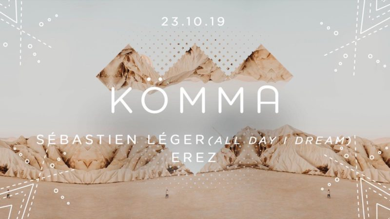 KÖMMA Paris w/ Sébastien Léger (All Day I Dream) + Erez