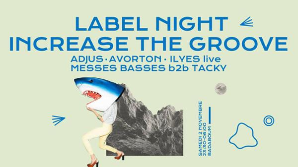 Label Night ✦ Increase the Groove