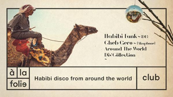 Habibi disco from around the world w/ Habibi Funk & Cheb Gero
