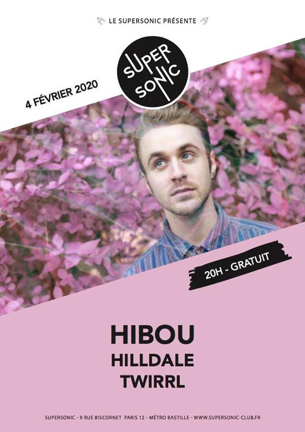 Hibou • Hilldale • Twirrl / Supersonic (Free entry)
