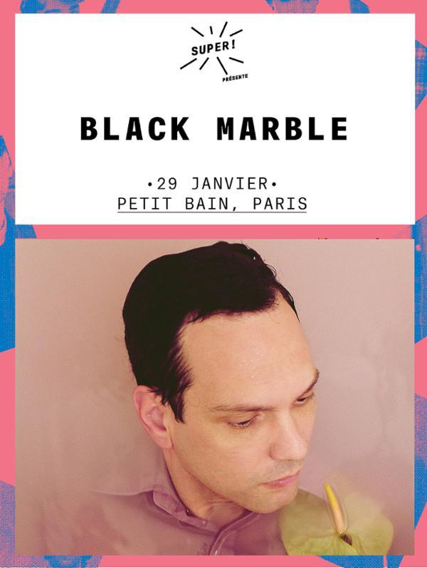 Super ! — Black Marble le 29 janvier à Petit Bain !