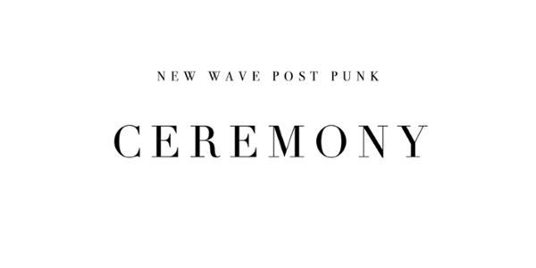 CEREMONY NEW WAVE POST PUNK