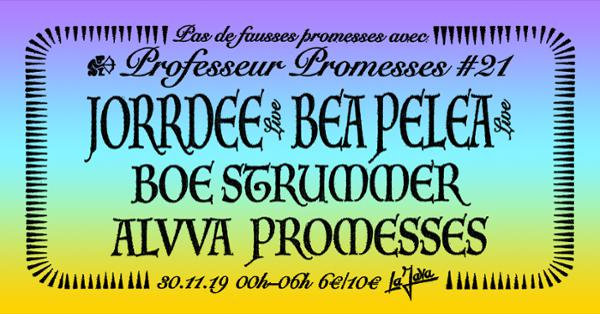Professeur Promesses #21 w/ Jorrdee, Bea Pelea, Boe Strummer