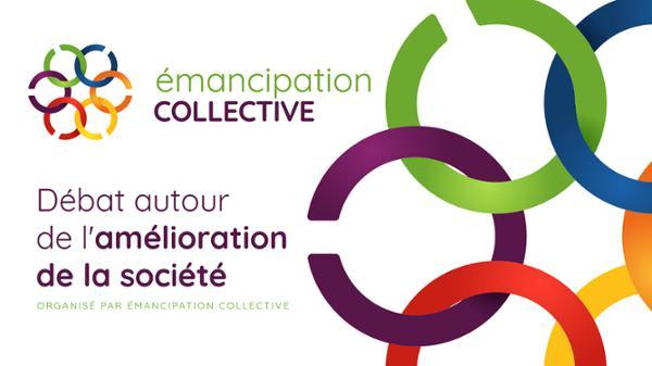ÉMANCIPATION COLLECTIVE : Discussion autour de l'amélioration de la société