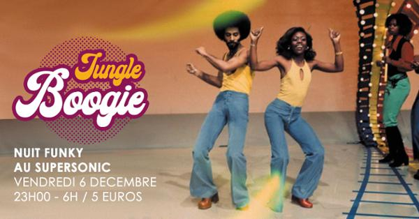 Jungle Boogie #1 / Nuit Funky au Supersonic