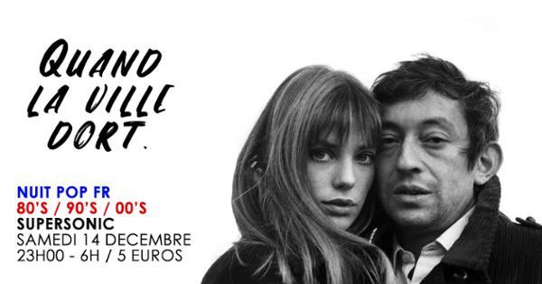 Quand la ville dort #7 / Nuit française au Supersonic