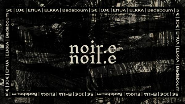 NOIR.E Episode II avec Ehua et Elkka