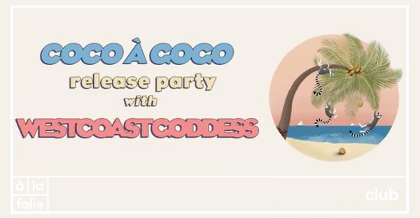 Coco à Gogo Release Party w/ Westcoast Goddess