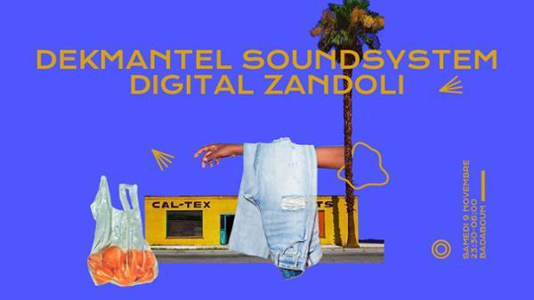Club : Dekmantel Soundsystem, Digital Zandoli