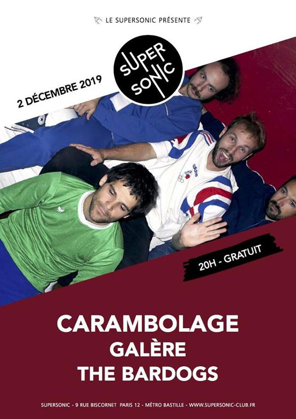 Carambolage • Galère • The Bardogs / Supersonic (Free entry)