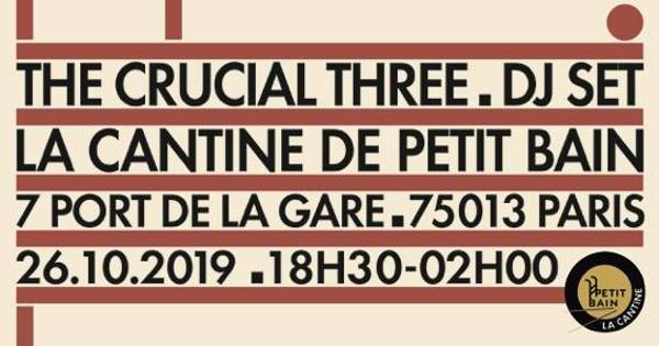 The Crucial Three DJ Set #3 - Cantine de Petit Bain