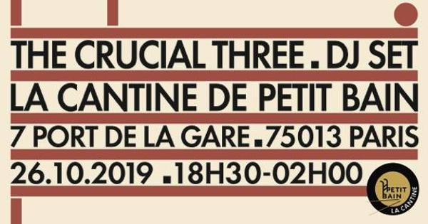 The Crucial Three DJ Set #3 - Cantine de Petit Bain