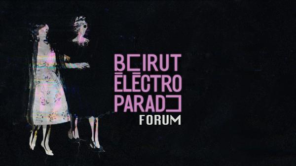 BEIRUT ELECTRO PARAD'S FORUM