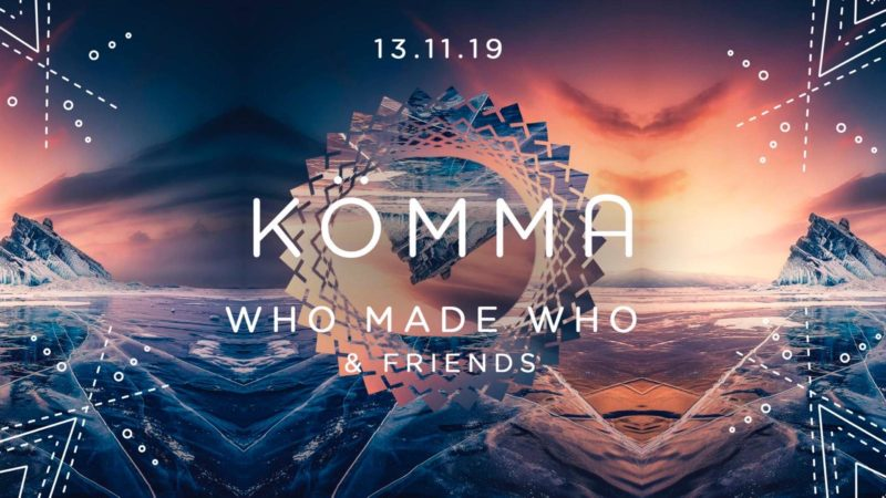 KÖMMA Paris + WhoMadeWho & Friends