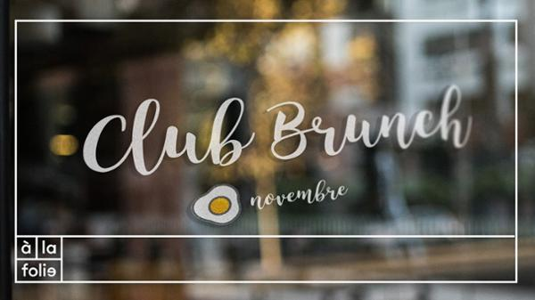 Club Brunch à la folie