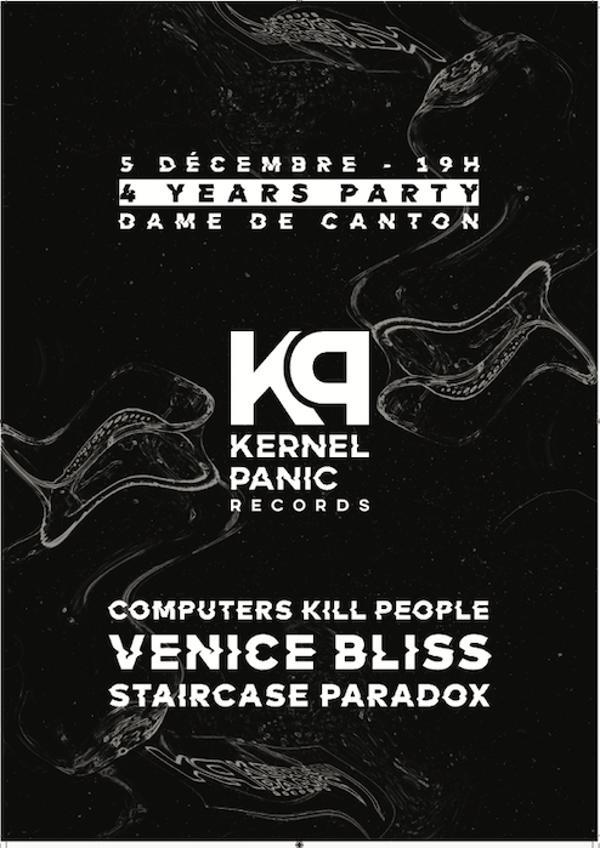 Soirée Label Kernel Panic Records // Staircase Paradox, Venice Bliss et Computers Kill People