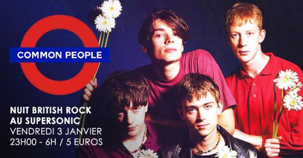 Common people #6 / La Nuit British Rock du Supersonic