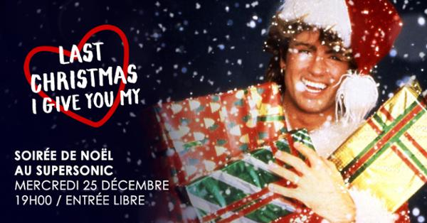 Last Christmas i gave you my ♡ / Supersonic - Free Entry